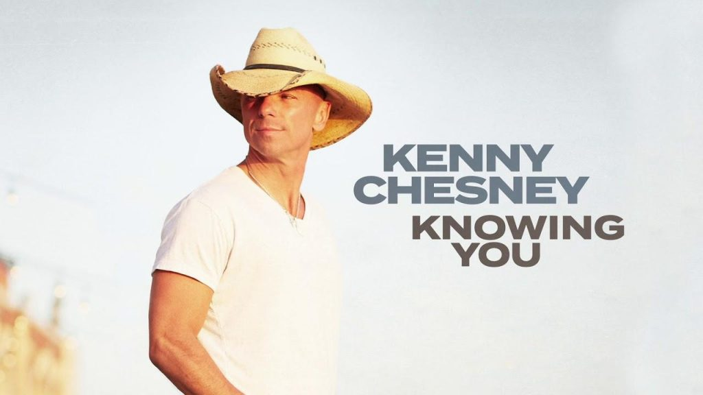 Knowing You by Kenny Chesney